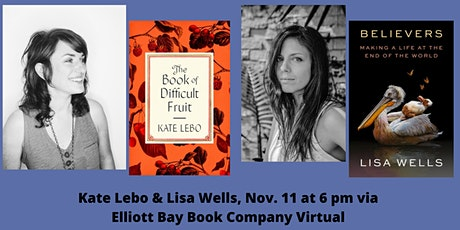 """Kate Lebo, """"The Book of Difficult Fruit"""" with Lisa Wells, """"Believers"""" tickets"""