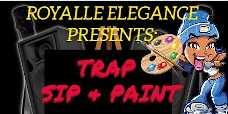 Royalle Elegance Trap Sip & Paint tickets