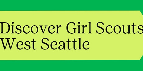 Discover Girl Scouts - West Seattle tickets