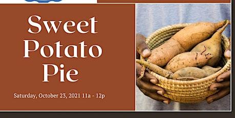 Sweet Potato Pie Class (Virtual) tickets
