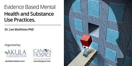 Evidence Based Mental Health and Substance Use Practices. tickets