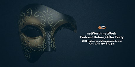 netWorth netWork Podcast Before/After Party - 2021 Halloween Masquerade tickets