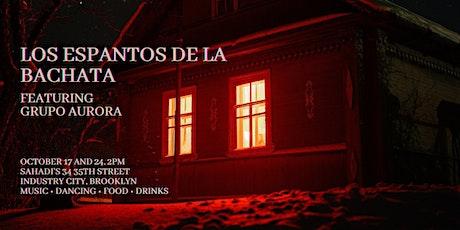 Los Espantos de la Bachata featuring Grupo Aurora tickets