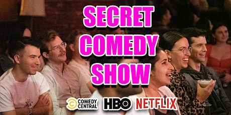 Secret Comedy Show: Stand-up comedians from NETFLIX & HBO tickets
