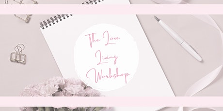 The Love Living Workshop tickets
