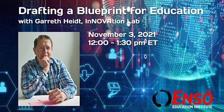 Education 2030 - Drafting a Blueprint for Education with Garreth Heidt tickets
