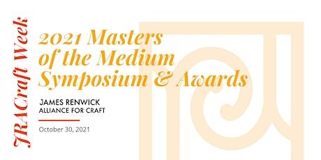 JRACraft Masters of the Medium Symposium and Awards tickets