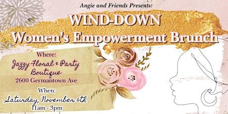 "Angie and Shanika present ""WINE DOWN""  Women's Empowerment Brunch tickets"