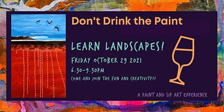 Don't Drink the Paint Art Workshop - LANDSCAPES tickets