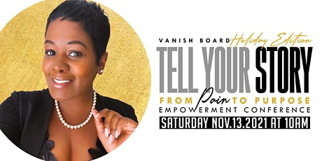 """""""Tell Your Story""""  From Pain to Purpose Empowerment Conference tickets"""