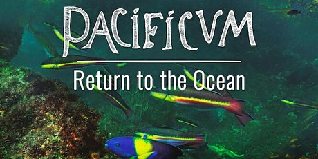 Latin America & Spain Film Festival: Pacificum, Return to the Ocean tickets