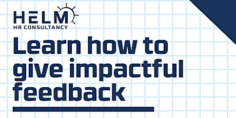 Learn How to Give Impactful Feedback tickets