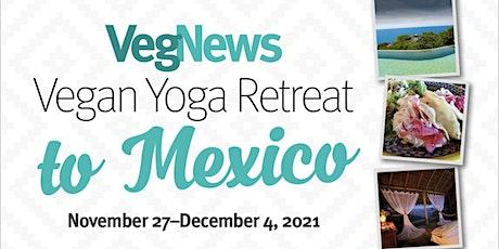 8-Day Vegan Yoga Retreat to Mexico tickets