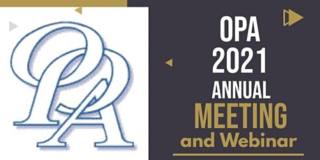 OPA 2021 Annual Meeting and Webinar tickets