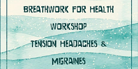 Copy of BreathWork for Health - Tension Headaches & Migraines tickets