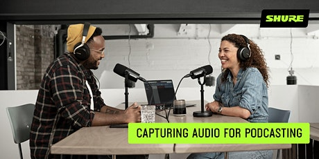 Capturing Audio for Podcasting tickets
