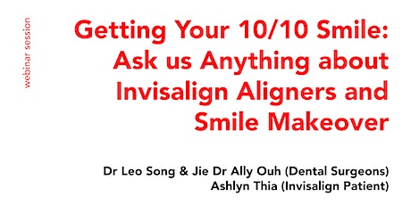 Invisalign Aligners and Smile Makeover: Getting your 10/10 Smile tickets