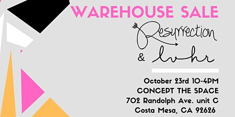 WAREHOUSE Sale LVHR and Resurrection Apparel tickets