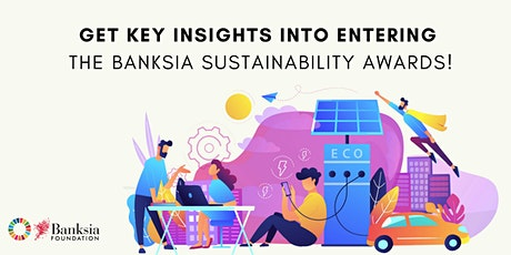 Get key insights into entering the Banksia Awards! tickets