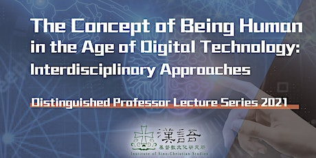 Online Lecture|The Concept of Being Human in the Age of Digital Technology tickets
