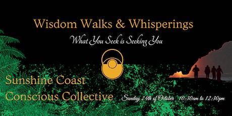 Wisdom Walks & Whisperings - What you are seeking is seeking you tickets