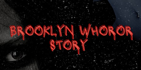 Brooklyn Whoror Story tickets