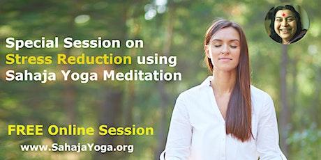 Special session on Stress Reduction using Sahaja Yoga Meditation tickets
