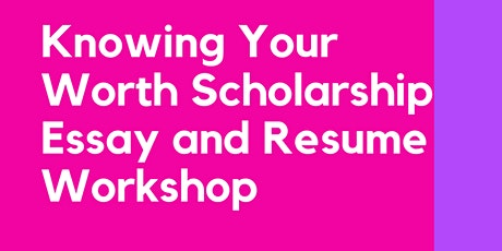 How to write your Scholarship Essay and Resume Workshop? tickets