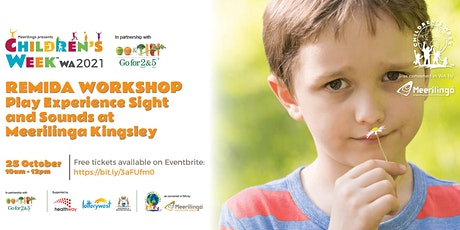 Play Experience Sight and Sounds REmida Workshop at Meerilinga Kingsley tickets