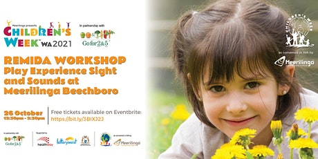 Play Experience Sight and Sounds REmida Workshop at Meerilinga Beechboro tickets
