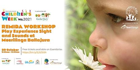 Play Experience Sight and Sounds REmida Workshop at Meerilinga Ballajura tickets