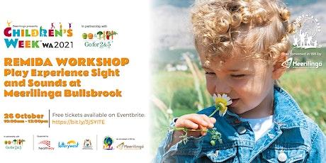 Play Experience Sight and Sounds REmida Workshop at Meerilinga Bullsbrook tickets