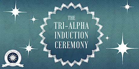 Tri-Alpha Induction Ceremony tickets
