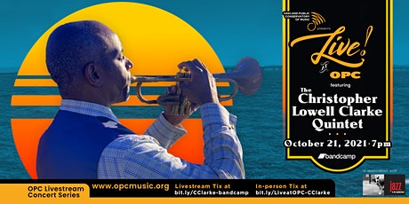 LIVE! at OPC Livestream Concert Series: Christopher Lowell Clarke Quintet tickets