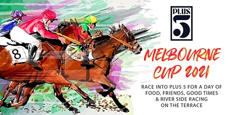 Melbourne Cup 2021 at PLUS 5 tickets
