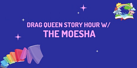 Drag Queen Story Hour with The Moesha tickets