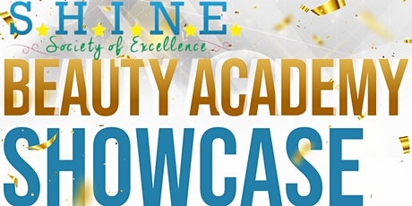 SHINE Beauty Academy Showcase & Fundraiser tickets