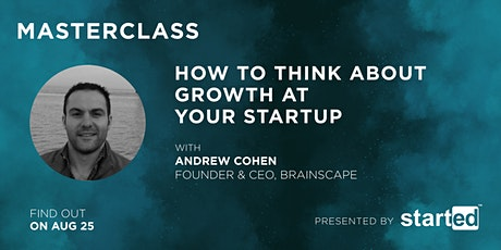 How to Think About Growth at Your Startup with Andrew Cohen tickets