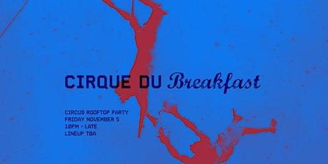 Cirque Du Breakfast #4 tickets