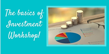The Basics Of Investment Workshop tickets