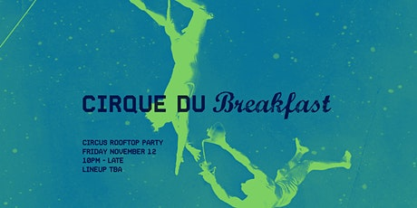 Cirque Du Breakfast #5 tickets