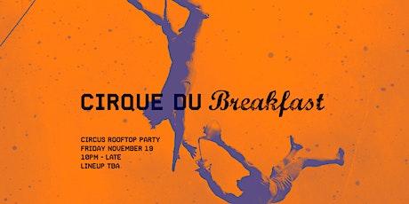 Cirque Du Breakfast #6 tickets