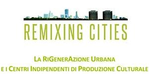 REMIXING CITIES - Rigenerazione urbana e centri...
