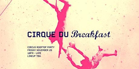 Cirque Du Breakfast #7 tickets