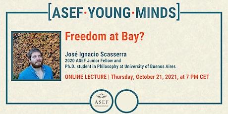 José Ignacio Scasserra: Freedom at Bay? tickets