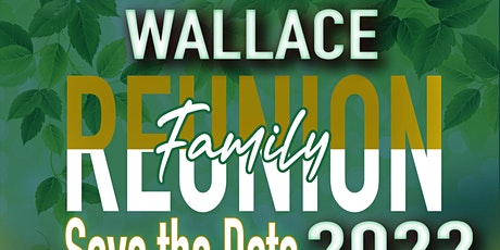 Wallace Family Reunion 2022 tickets