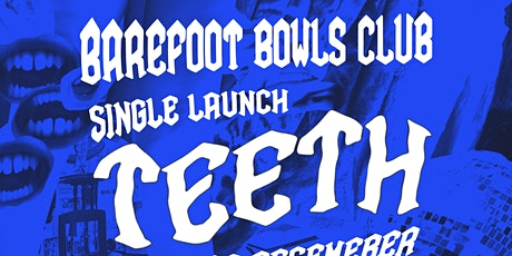 Barefoot Bowls Launch 'Teeth' Single Hotel Westwood August 20th tickets