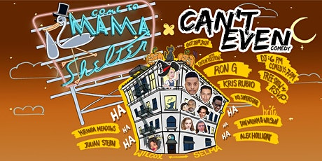 CAN'T EVEN COMEDY SHOW AT MAMA SHELTER ROOFTOP (October 28th)@7PM tickets