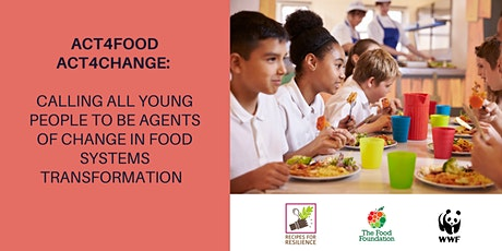 Act4Food Act4Change: Calling all young people to be agents of change tickets