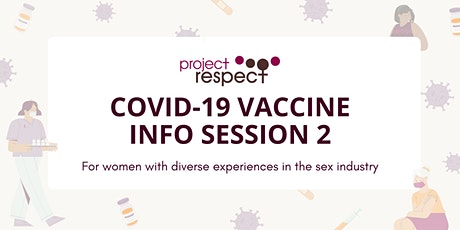 COVID Vaccine Info Session 2 for women with experience in the sex industry tickets
